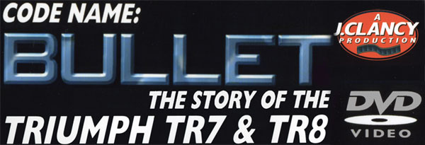 Code Name: Bullet - The TR7 DVD
